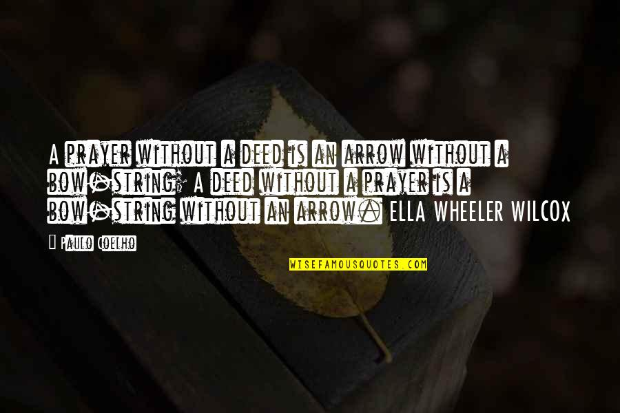 Bow And Arrow Quotes By Paulo Coelho: A prayer without a deed is an arrow