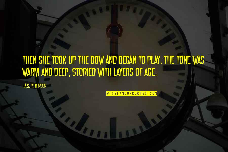 Bow Quotes By A.S. Peterson: Then she took up the bow and began