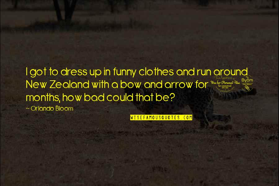 Bow Quotes By Orlando Bloom: I got to dress up in funny clothes
