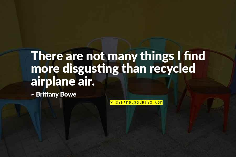 Bowe Quotes By Brittany Bowe: There are not many things I find more
