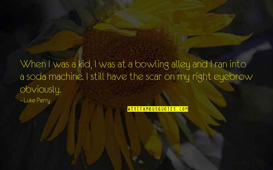 Bowling Quotes By Luke Perry: When I was a kid, I was at