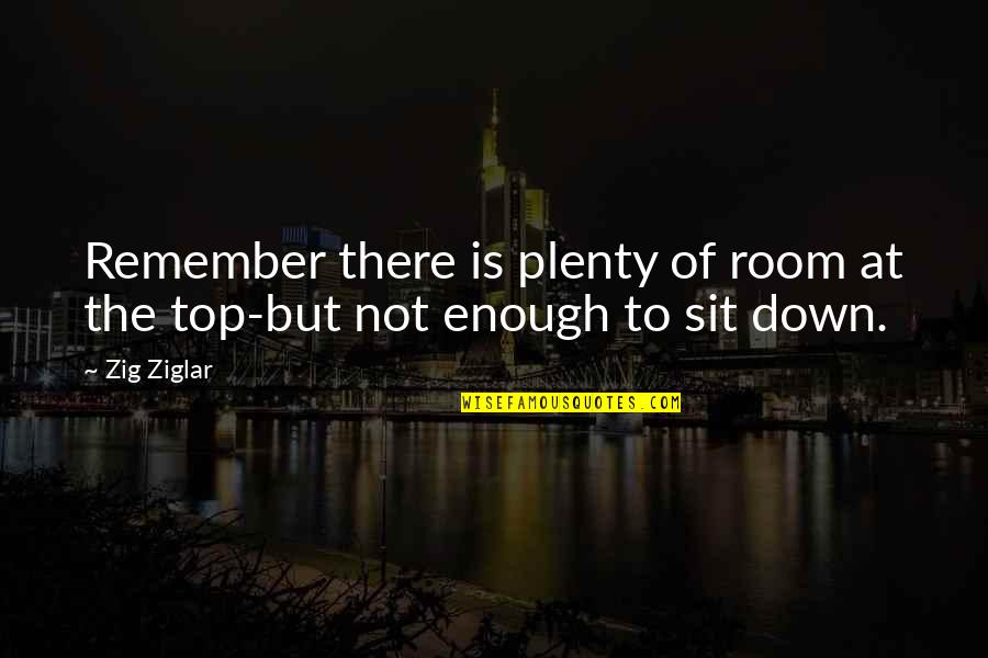 Bowling Quotes By Zig Ziglar: Remember there is plenty of room at the