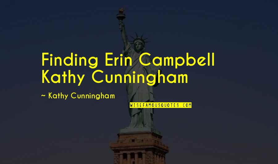 Box Gaps Quotes By Kathy Cunningham: Finding Erin Campbell Kathy Cunningham