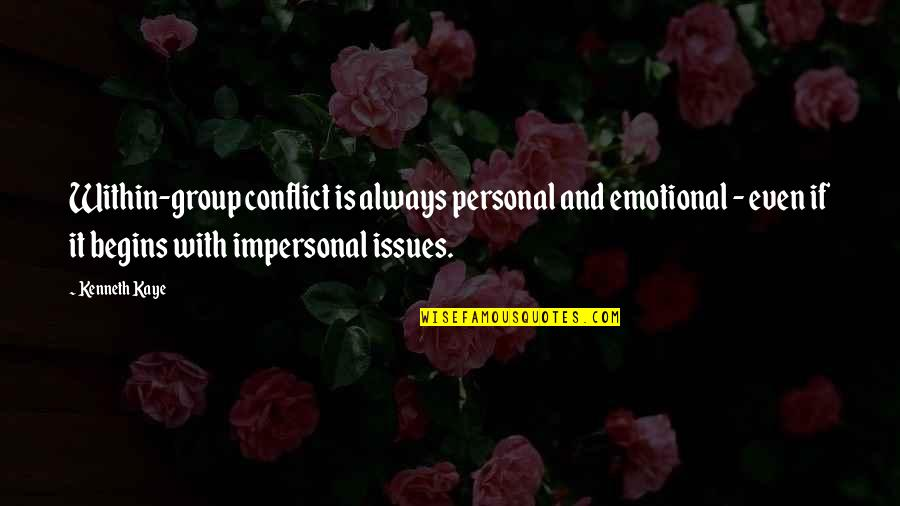 Box Gaps Quotes By Kenneth Kaye: Within-group conflict is always personal and emotional -