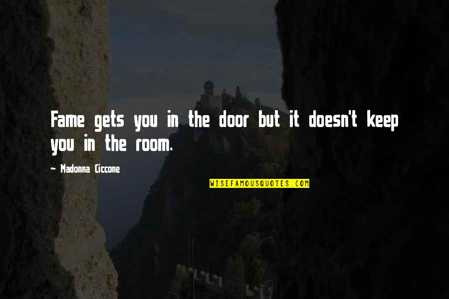Box Gaps Quotes By Madonna Ciccone: Fame gets you in the door but it
