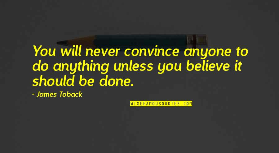 Boy Meets Boy David Levithan Quotes By James Toback: You will never convince anyone to do anything