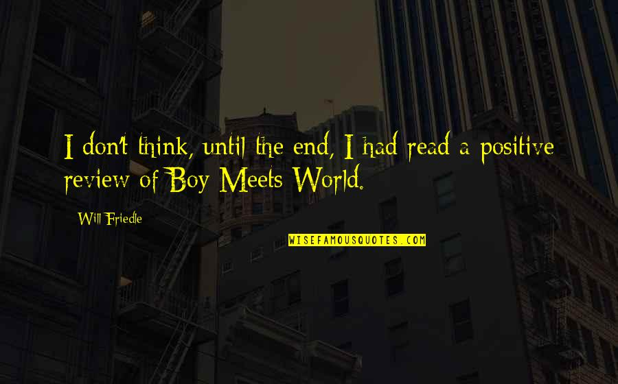 Boy Meets Quotes By Will Friedle: I don't think, until the end, I had
