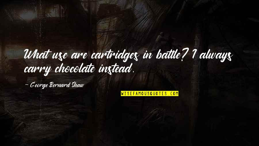 Boy New Zealand Quotes By George Bernard Shaw: What use are cartridges in battle? I always