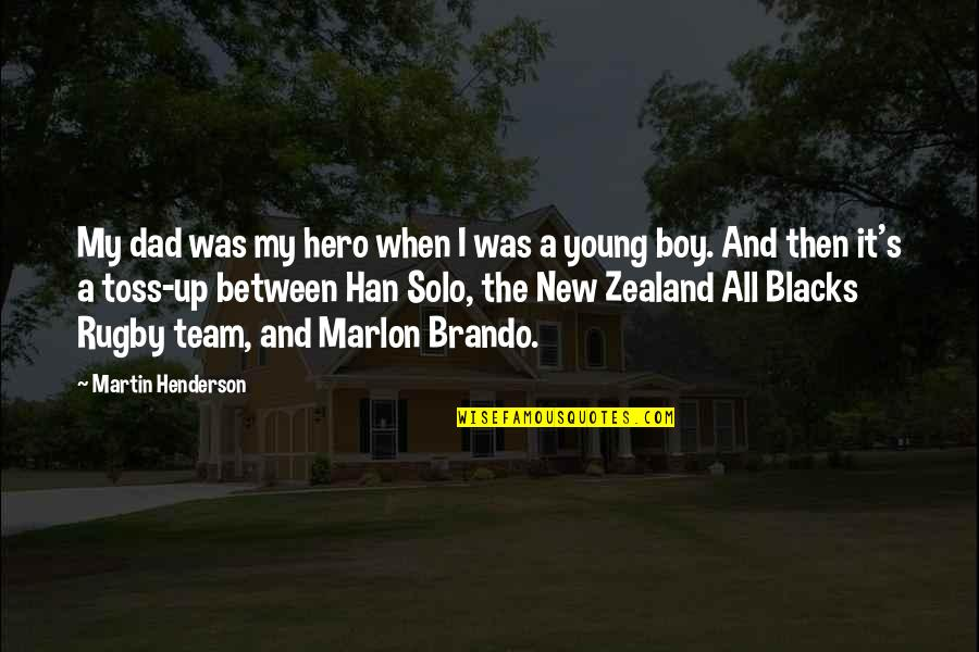 Boy New Zealand Quotes By Martin Henderson: My dad was my hero when I was