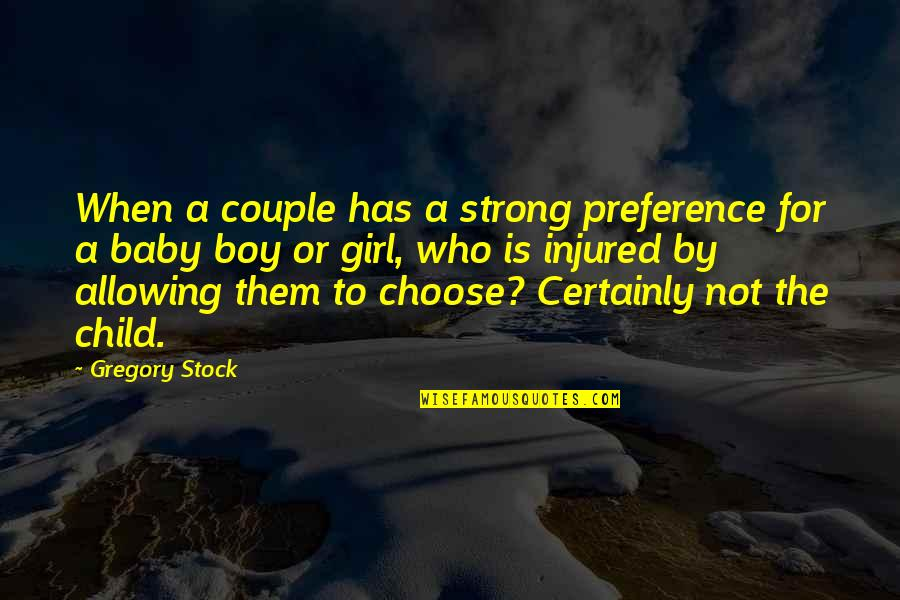 Boy Or Girl Quotes By Gregory Stock: When a couple has a strong preference for