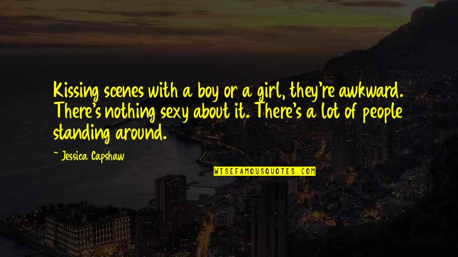 Boy Or Girl Quotes By Jessica Capshaw: Kissing scenes with a boy or a girl,