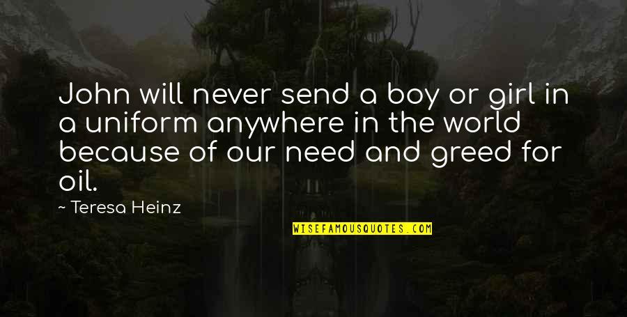 Boy Or Girl Quotes By Teresa Heinz: John will never send a boy or girl