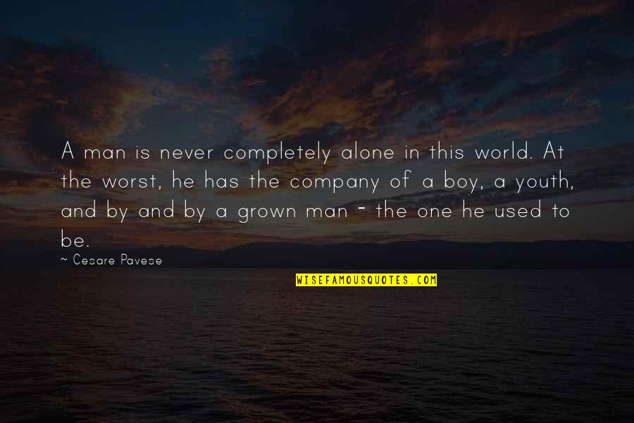 Boy To Man Quotes By Cesare Pavese: A man is never completely alone in this