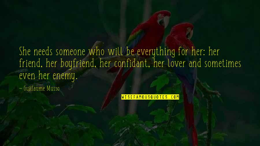 Boyfriend Is Your Best Friend Quotes By Guillaume Musso: She needs someone who will be everything for