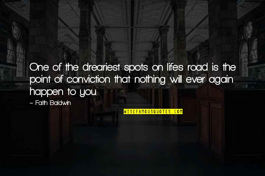 Boyfriend Wishes Birthday Quotes By Faith Baldwin: One of the dreariest spots on life's road