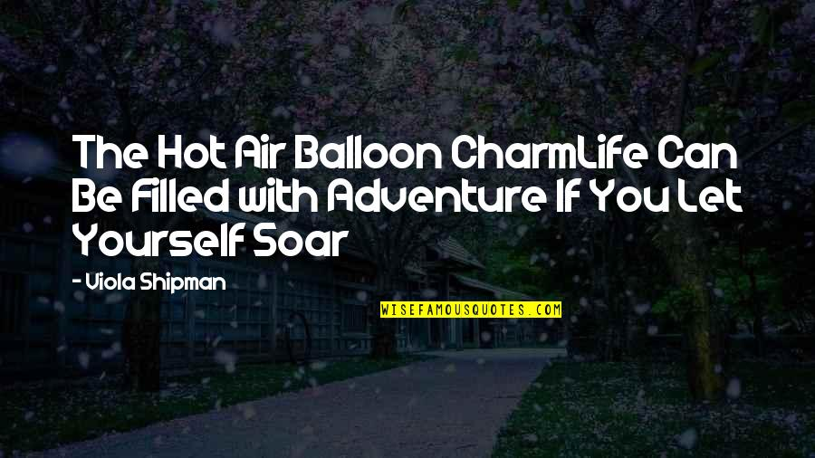 Bracelet Inspirational Quotes By Viola Shipman: The Hot Air Balloon CharmLife Can Be Filled
