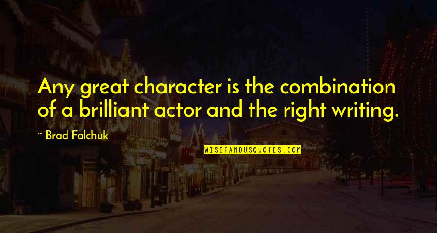 Brad Falchuk Quotes By Brad Falchuk: Any great character is the combination of a