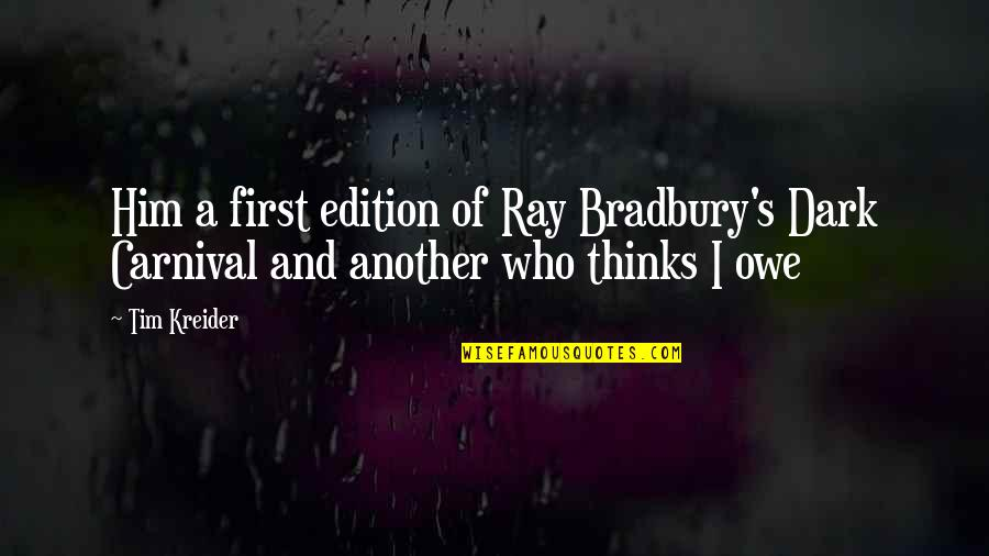 Bradbury's Quotes By Tim Kreider: Him a first edition of Ray Bradbury's Dark