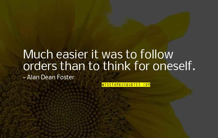 Bradenton Quotes By Alan Dean Foster: Much easier it was to follow orders than