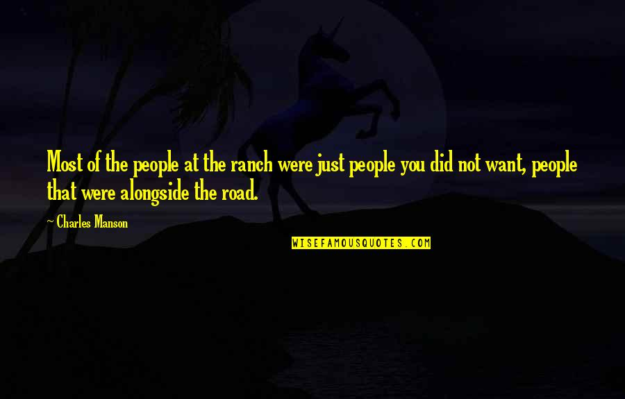 Bradenton Quotes By Charles Manson: Most of the people at the ranch were