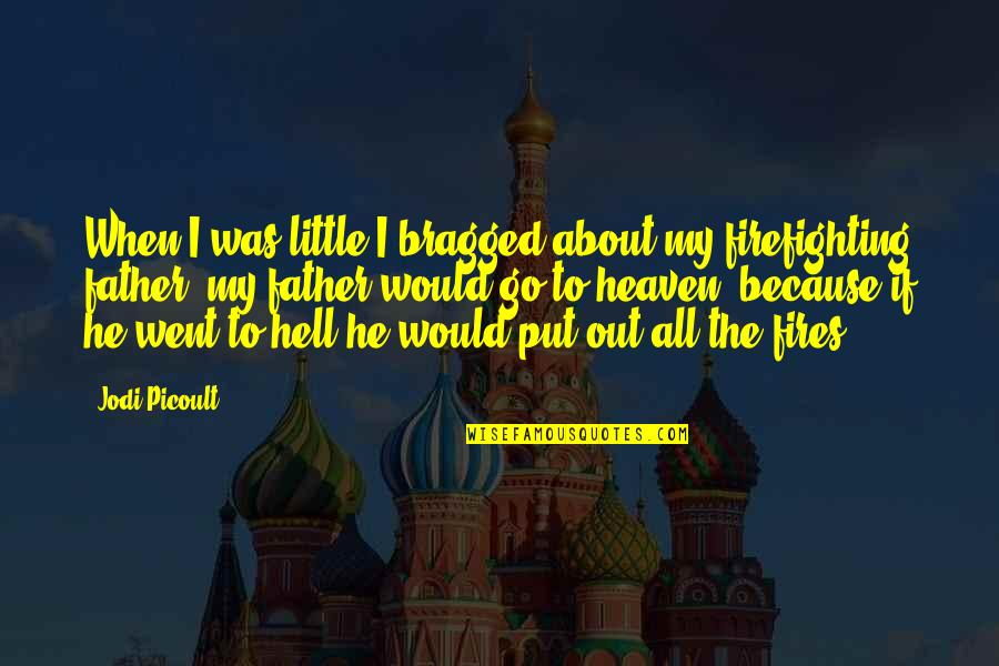 Bradenton Quotes By Jodi Picoult: When I was little I bragged about my