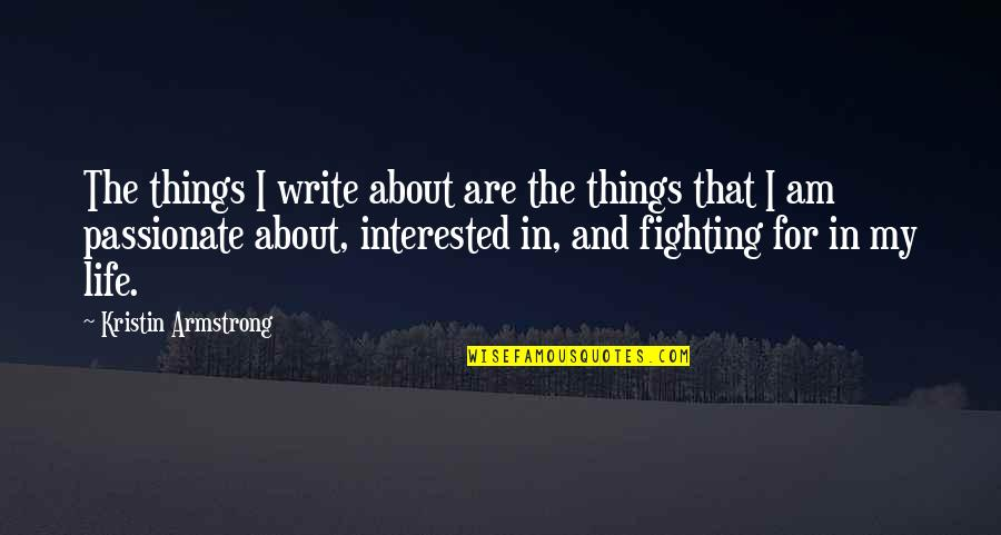 Bradenton Quotes By Kristin Armstrong: The things I write about are the things