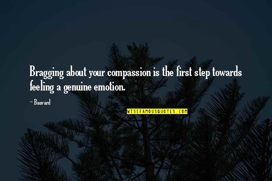 Bragging Too Much Quotes By Bauvard: Bragging about your compassion is the first step