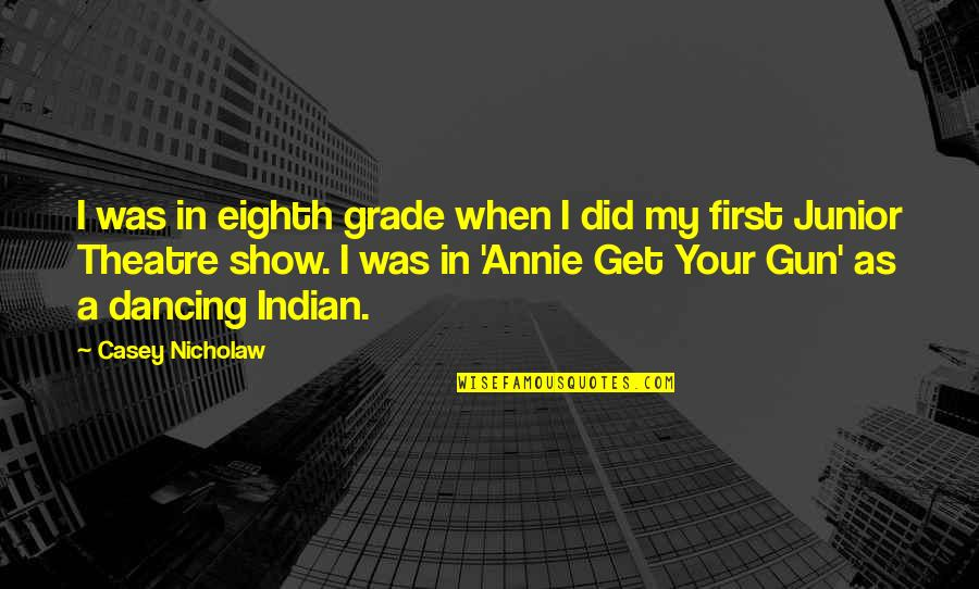 Brahmakumari Positive Quotes By Casey Nicholaw: I was in eighth grade when I did