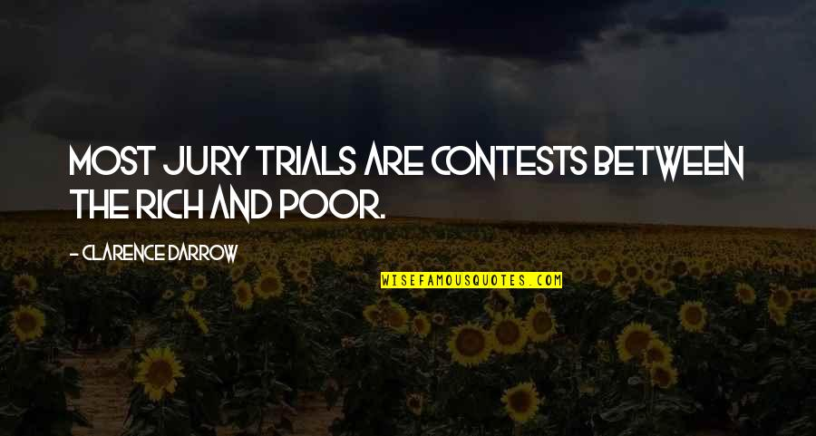 Brahmakumari Positive Quotes By Clarence Darrow: Most jury trials are contests between the rich