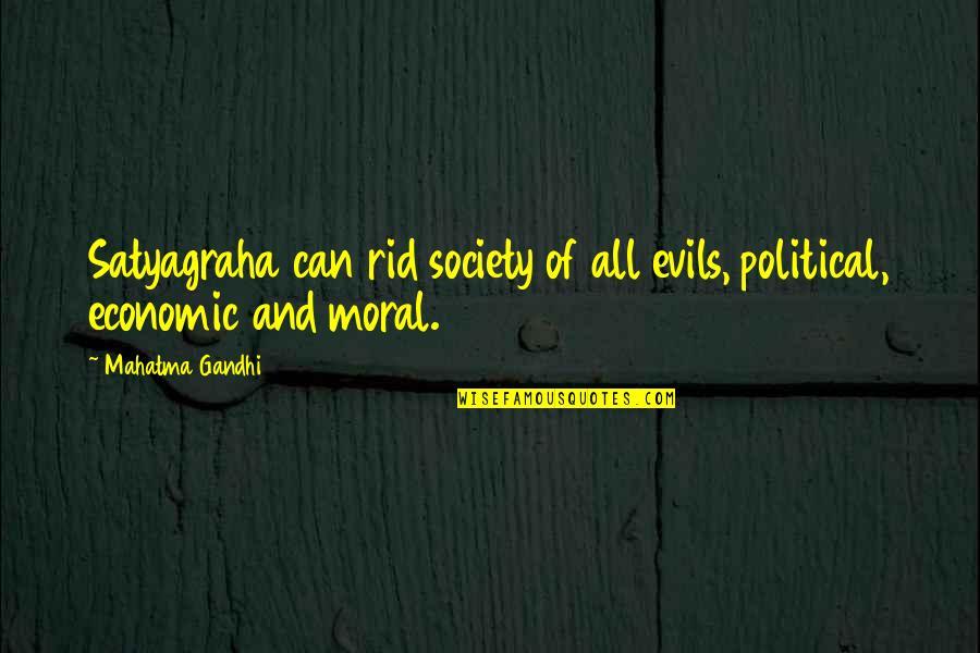 Brahmavarishtha Quotes By Mahatma Gandhi: Satyagraha can rid society of all evils, political,