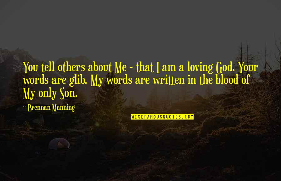 Brain And Beauty Quotes By Brennan Manning: You tell others about Me - that I