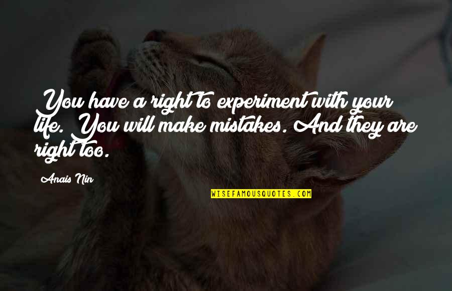Brain Injury Inspirational Quotes By Anais Nin: You have a right to experiment with your