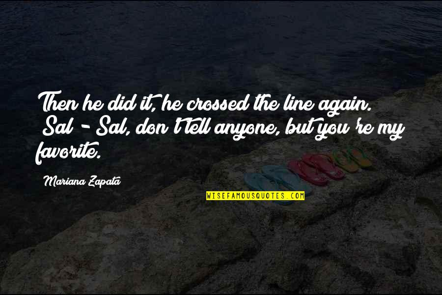 Brain Teaser Quotes By Mariana Zapata: Then he did it, he crossed the line