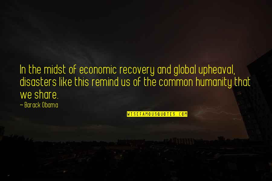 Brainless Boss Quotes By Barack Obama: In the midst of economic recovery and global