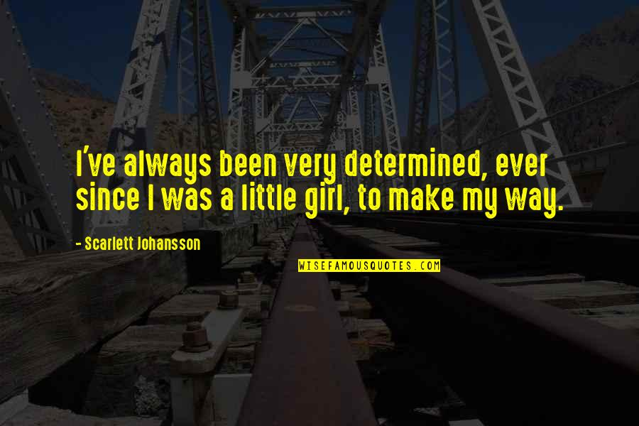 Brakebills Quotes By Scarlett Johansson: I've always been very determined, ever since I