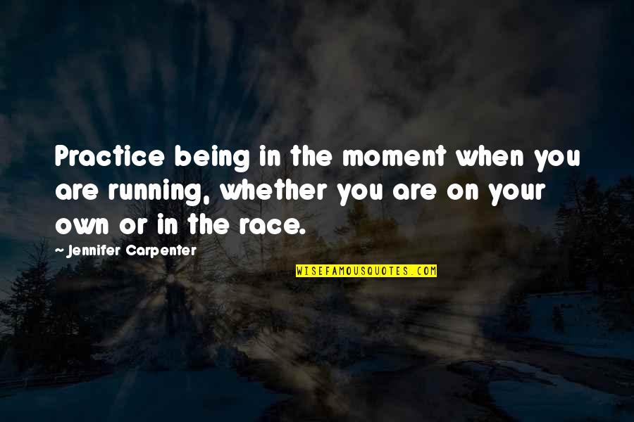 Bran Nue Dae Father Benedictus Quotes By Jennifer Carpenter: Practice being in the moment when you are