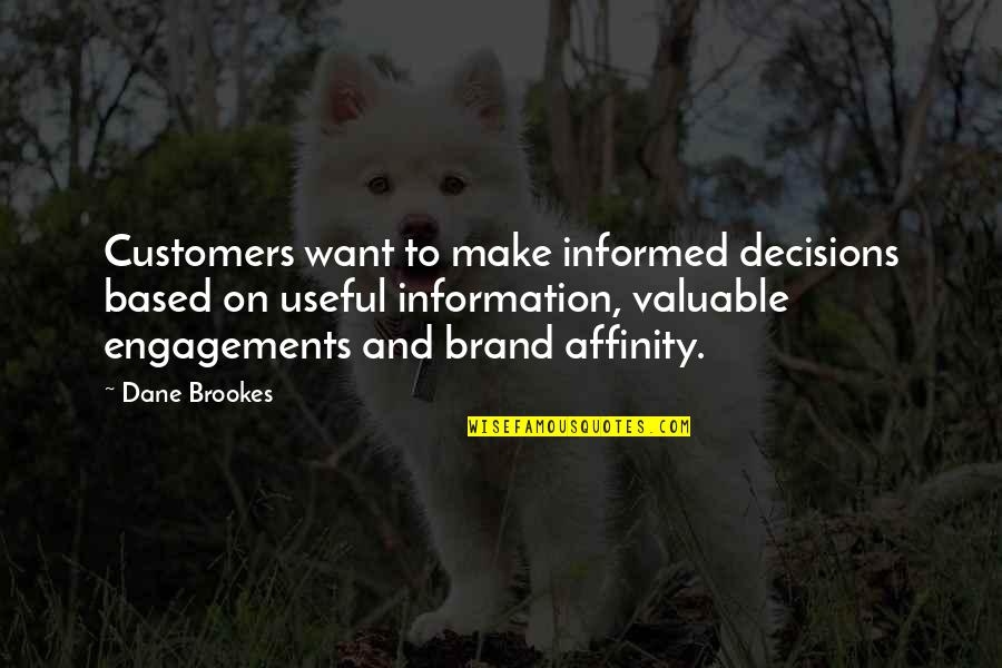 Brand Marketing Quotes By Dane Brookes: Customers want to make informed decisions based on