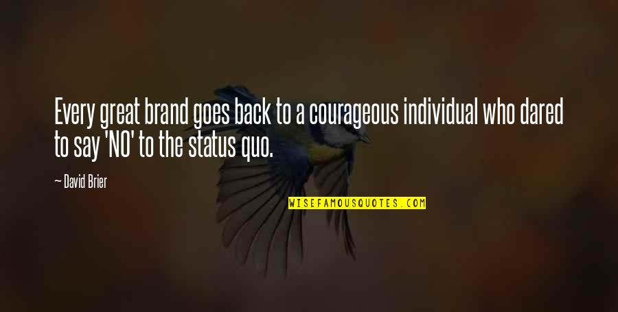 Brand Marketing Quotes By David Brier: Every great brand goes back to a courageous
