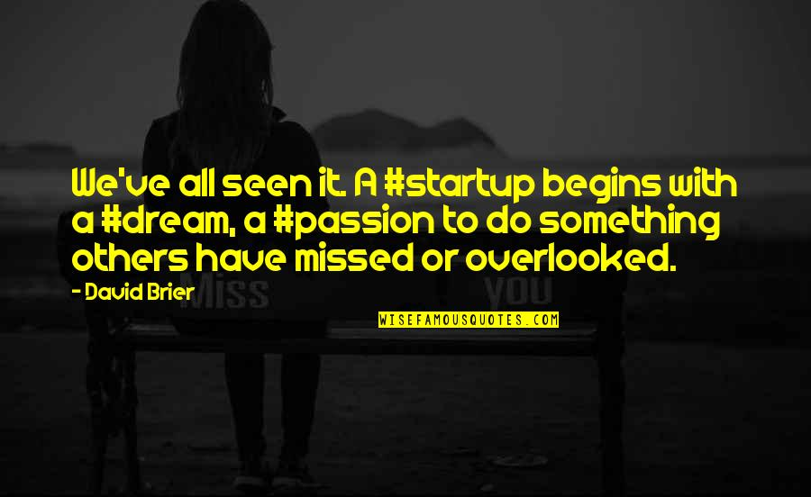 Brand Marketing Quotes By David Brier: We've all seen it. A #startup begins with