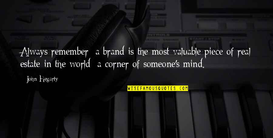 Brand Marketing Quotes By John Hegarty: Always remember: a brand is the most valuable