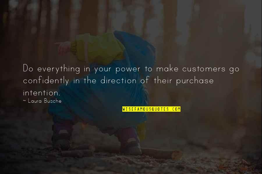 Brand Marketing Quotes By Laura Busche: Do everything in your power to make customers