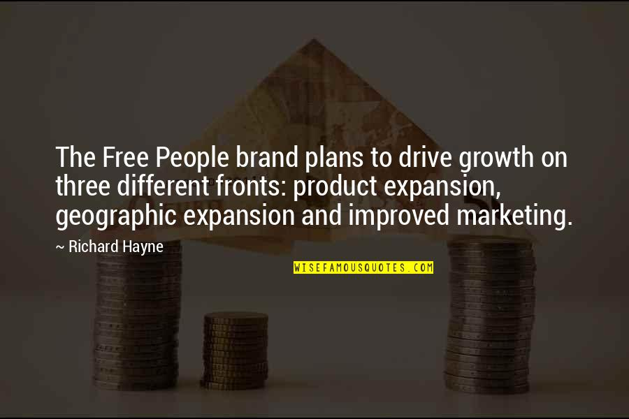 Brand Marketing Quotes By Richard Hayne: The Free People brand plans to drive growth