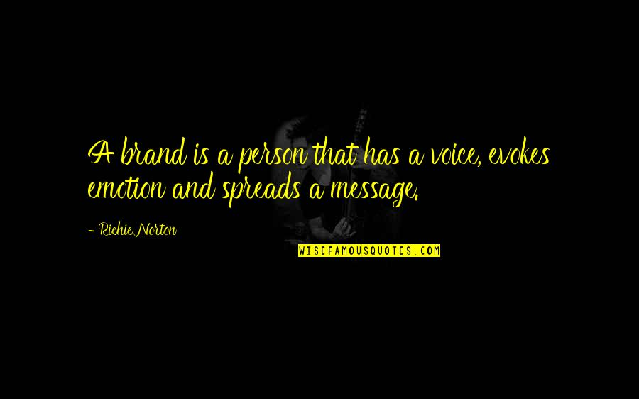Brand Marketing Quotes By Richie Norton: A brand is a person that has a