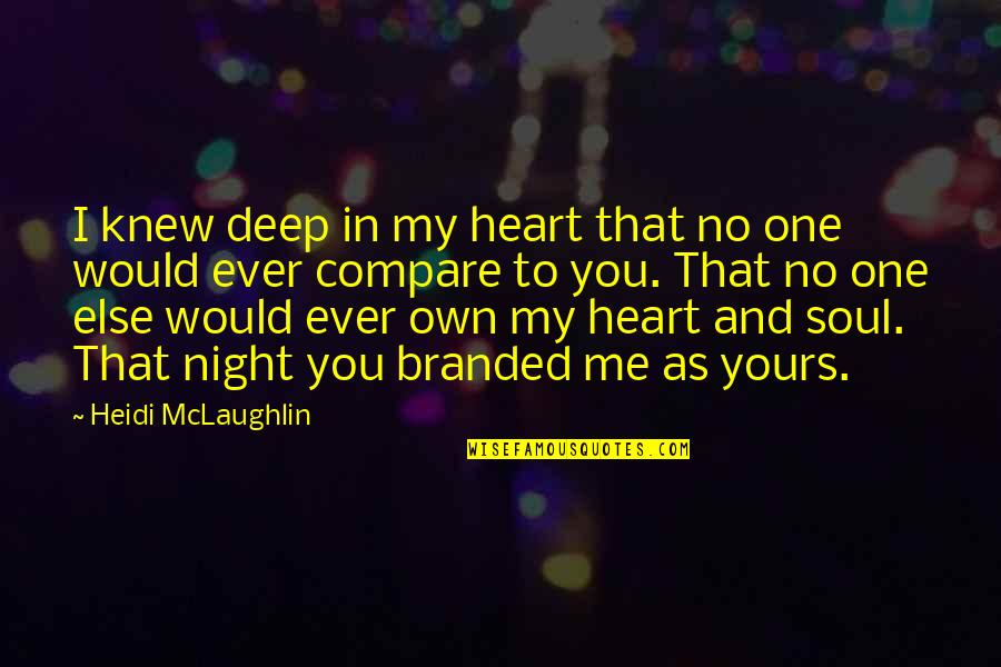 Branded Quotes By Heidi McLaughlin: I knew deep in my heart that no