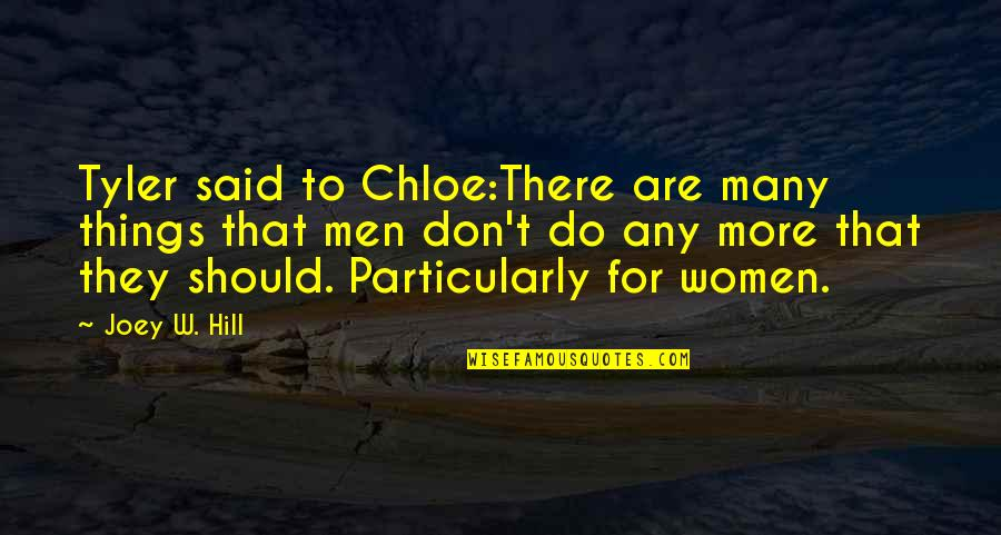 Branded Quotes By Joey W. Hill: Tyler said to Chloe:There are many things that