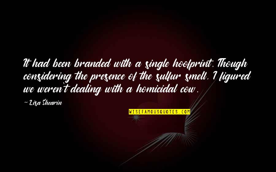 Branded Quotes By Lisa Shearin: It had been branded with a single hoofprint.