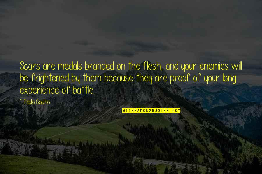 Branded Quotes By Paulo Coelho: Scars are medals branded on the flesh, and