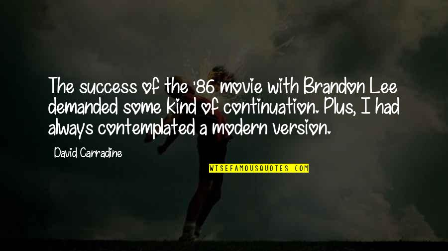 Brandon Lee Movie Quotes By David Carradine: The success of the '86 movie with Brandon