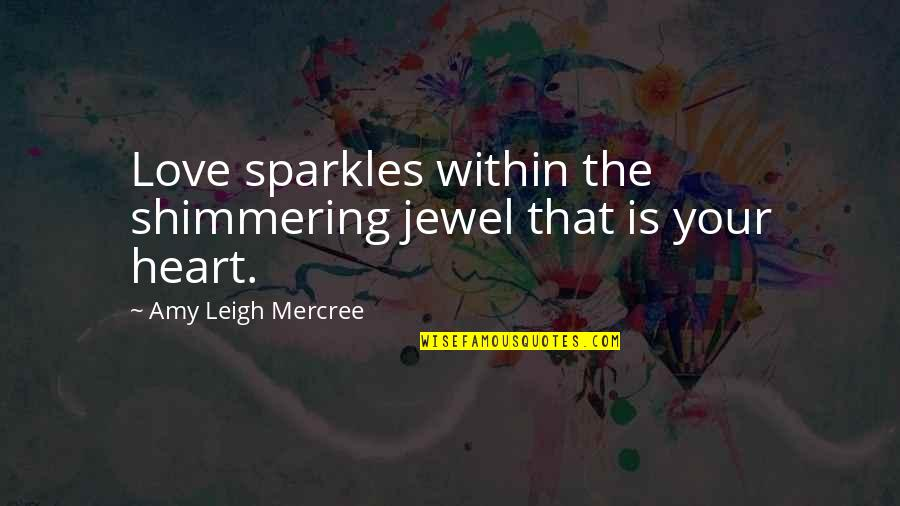Branola Quotes By Amy Leigh Mercree: Love sparkles within the shimmering jewel that is