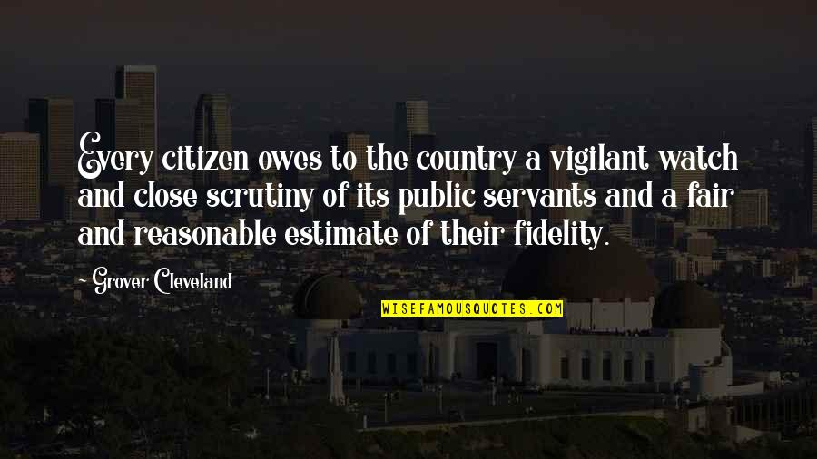 Branola Quotes By Grover Cleveland: Every citizen owes to the country a vigilant